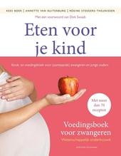 Eten voor je kind : kook- en voedingsboek voor (aanstaande) zwangeren en jonge ouders