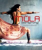 Mula (oorsprong) : yogahoudingen & hindoesprookjes : dynamisch en inspirerend