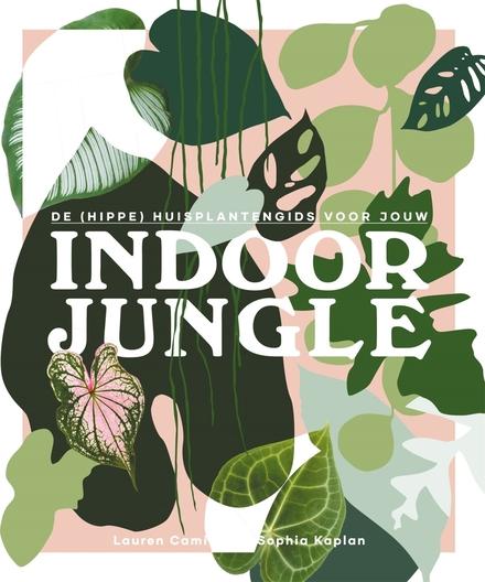 De (hippe) huisplantengids voor jouw indoor jungle