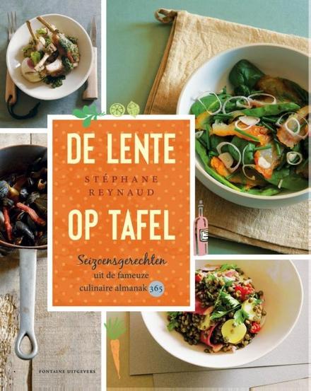 De lente op tafel : seizoensgerechten uit de fameuze culinaire almanak 365