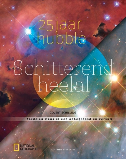 Schitterend heelal : 25 jaar Hubble : aarde en mens in een onbegrensd universum