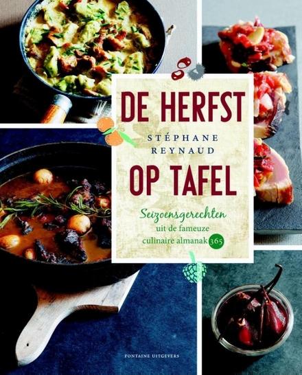 De herfst op tafel : seizoensgerechten uit de fameuze culinaire almanak 365