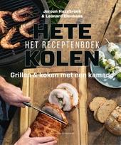 Hete kolen : het receptenboek : grillen & koken met een kamado