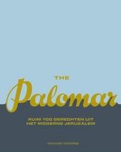 The Palomar : ruim 100 gerechten uit het moderne Jeruzalem