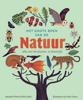 Het grote boek van de natuur : alles over het planten- en dierenrijk