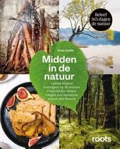 Midden in de natuur : neem kippen, navigeer op de sterren, beschilder stenen, begin een moestuin, kook met bessen