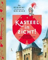Kasteel in zicht! : op avontuur in kastelen van Nederland en Vlaanderen