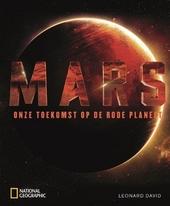 Mars : onze toekomst op de rode planeet