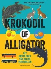 Krokodil of alligator : het grote boek van kleine verschillen