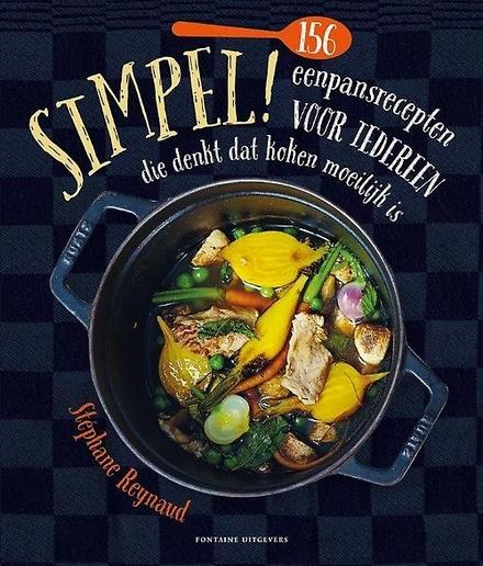 Simpel! : 156 eenpansrecepten voor iedereen die denkt dat koken moeilijk is