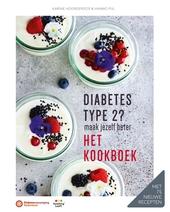 Diabetes type 2? : maak jezelf beter : het kookboek