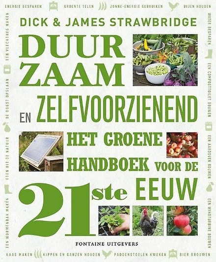 Duurzaam en zelfvoorzienend : het groene handboek voor de 21ste eeuw