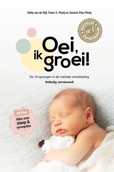 Oei, ik groei! : de tien sprongen in de mentale ontwikkeling van je baby