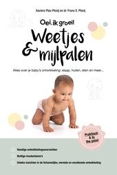 Oei, ik groei! : weetjes & mijlpalen : alles over je baby's ontwikkeling : slaap, huilen, eten en meer ...