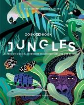 Jungles : de mooiste bossen, oerwouden en natuurreservaten van de wereld