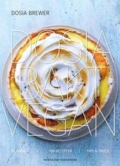 Dosia bakt vegan : de basis, 100 recepten, tips & trucs