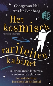 Het kosmisch rariteitenkabinet : allesverslindende sterren, verdampende planeten en raadselachtige berichten uit he...
