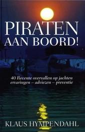 Piraten aan boord ! : 40 recente overvallen op jachten : ervaringen, adviezen, preventie