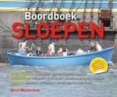 Boordboek sloepen : stuurmanskunst, zeemanschap, techniek : boordevol praktische tips voor schippers, huurders en o...
