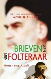 Brieven aan mijn folteraar : liefde, revolutie en gevangenschap in Iran