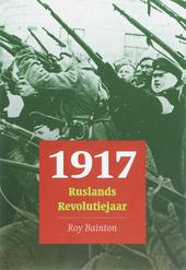 1917 : Ruslands revolutiejaar
