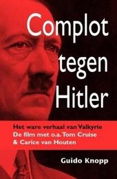 Complot tegen Hitler : het ware verhaal van Valkyrie
