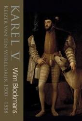 Karel V : keizer van een wereldrijk 1500-1558