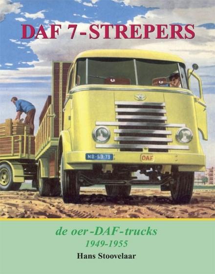 DAF 7-strepers : de oer-DAF-trucks 1949-1955