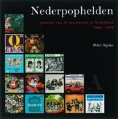 Nederpophelden : pioniers van de popmuziek in Nederland 1960-1970