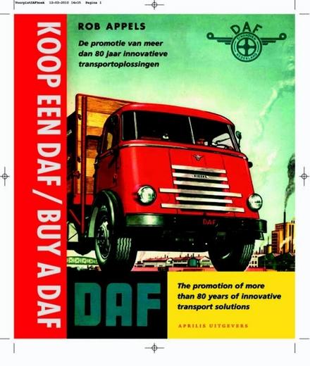 Koop een Daf! : de promotie van meer dan 80 jaar innovatieve transportoplossingen