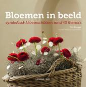 Bloemen in beeld : symbolisch bloemschikken rond 40 thema's