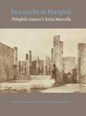 Een nacht in Pompeii : Theophile Gautier's Arria Marcellla