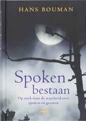 Spoken bestaan : op zoek naar de waarheid over spoken en geesten