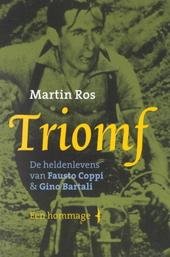 Triomf : de heldenlevens van Fausto Coppi en Gino Bartali : een hommage