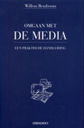 Omgaan met de media : een praktische handleiding