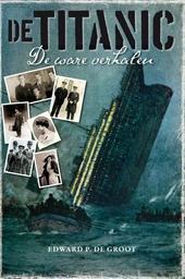 De Titanic : de ware verhalen