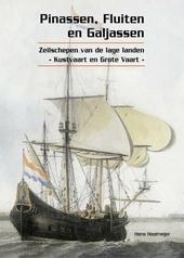 Pinassen, fluiten en galjassen : zeilschepen van de Lage Landen: kustvaart en Grote Vaart