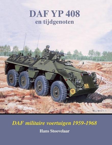 DAF YP 408 en tijdgenoten : DAF militaire voertuigen 1959-1968