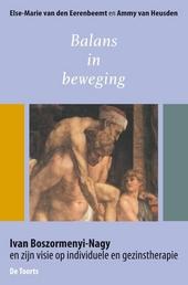 Balans in beweging : Ivan Boszormenyi-Nagy en zijn visie op individuele en gezinstherapie