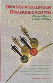 Dwanggedachten, dwanghandelingen : breek uit de vicieuze cirkel : wat zijn dwangverschijnselen, hoe ontstaan ze, we...
