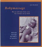 Babymassage : wat je zelf kunt doen voor het welzijn van je kind : helende massage bij baby's en peuters