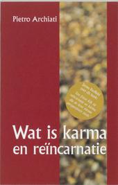 Wat is karma en reïncarnatie