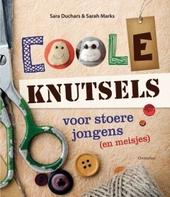 Coole knutsels : ontdek wat je kunt maken voor en met stoere jongens (en meisjes)