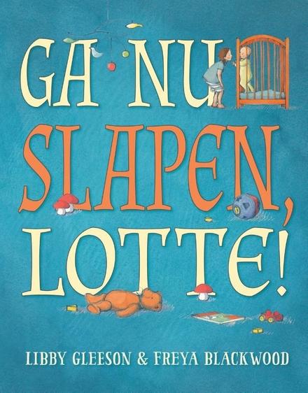 Ga nu slapen, Lotte!