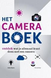 Het cameraboek : ontdek wat je allemaal kunt doen met een camera