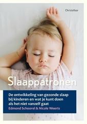 Slaappatronen : de ontwikkeling van gezonde slaap bij kinderen en wat je kunt doen als het niet vanzelf gaat