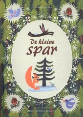 De kleine spar : naar een sprookje van Hans Christian Andersen