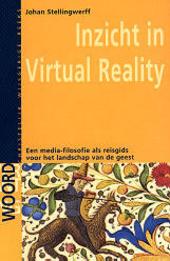 Inzicht in virtual reality : een media-filosofie als reisgids voor het landschap van de geest