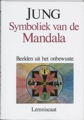 Symboliek van de Mandala : beelden uit het onbewuste