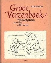 Groot verzenboek : vijfhonderd gedichten over leven, liefde en dood : een thematische bloemlezing uit de Noord- en ...